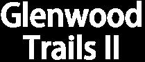 Glenwood Trails II