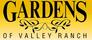 Gardens of Valley Ranch
